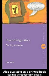 Psycholinguistics: The Key Concepts