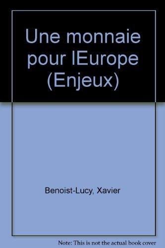 Une monnaie pour l'Europe by Xavier Benoist-Lucy (1992-12-01) par Xavier Benoist-Lucy