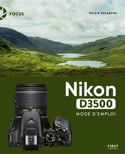Nikon D3500 mode d'emploi par  Philip ESCARTIN