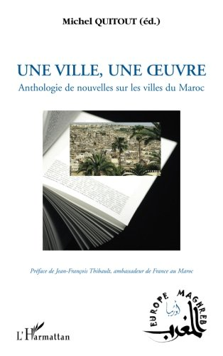 Une ville, une oeuvre : Anthologie de nouvelles sur les villes du Maroc