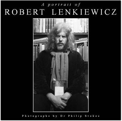 [A Portrait of Robert Lenkiewicz] (By: Philip Stokes) [published: August, 2005]
