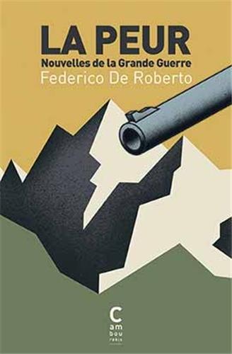 La peur : Nouvelles de la Grande Guerre par Federico De Roberto