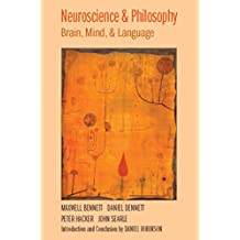 Neuroscience and Philosophy: Brain, Mind, and Language (English Edition)