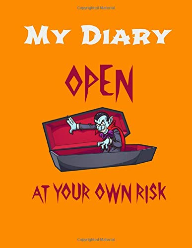 My diary open at your own risk: Halloween Vampire themed Notebook with Lined Pages: Boys Writing Journals Perfect for secret diary, memories and life ... Summer Camp, Travel (Diary for boys, Band 1)