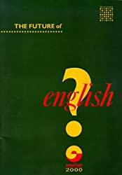 The Future of English?: Guide to Forecasting the Popularity of the English Language in the 21st Century