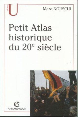 Petit atlas historique du XXème siècle