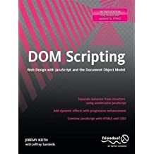 [(DOM Scripting 2010 : Web Design with JavaScript and the Document Object Model)] [By (author) Jeremy Keith ] published on (December, 2010)