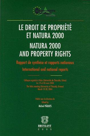 Le droit de la propriété et natura 2000 natura 2000 and property rights : rapport de synthèse et rapports nationaux International and national reports Edition bilingue français-anglais par Michel Pâques