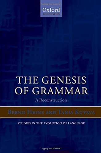 The Genesis Of Grammar: A Reconstruction (Studies in the Evolution of Language)