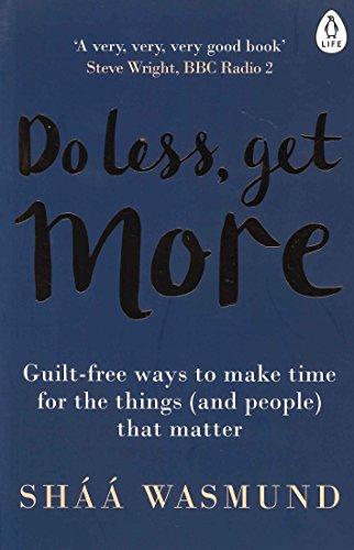 Do Less Get More por Sháá Wasmund
