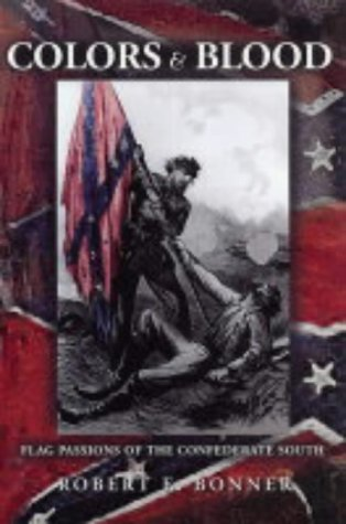 Colors and Blood: Flag Passions of the Confederate South (Blood Flag)
