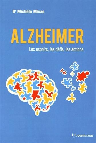 Alzheimer : Les espoirs, les défis, les actions