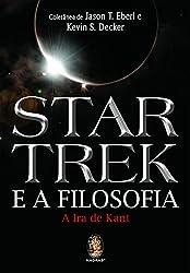 Star Trek E A Filosofia. A Ira De Kant (Em Portuguese do Brasil)