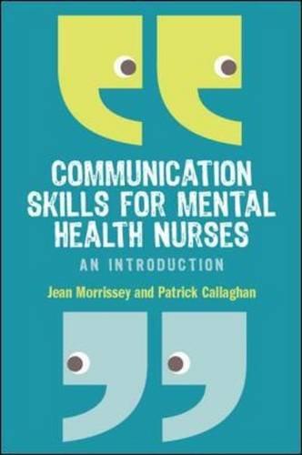 Communication skills for mental health nurses: An introduction