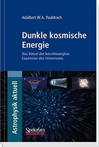 rgie: Das Rätsel der beschleunigten Expansion des Universums (Astrophysik aktuell) ()