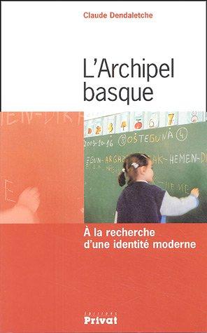 L'Archipel basque : A la recherche d'une identité moderne