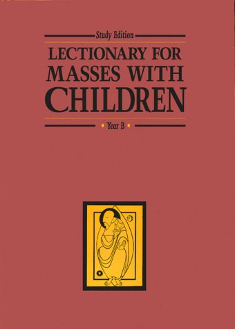 Lectionary For Masses With Children Year B Study Edition