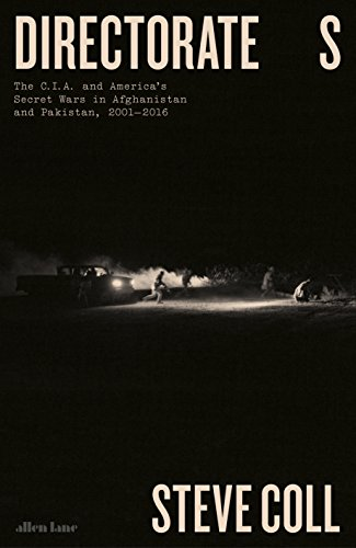 Produktbild Directorate S: The C.I.A. and America's Secret Wars in Afghanistan and Pakistan,  2001–2016