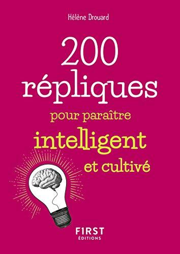 Petit livre de - 200 répliques pour paraître intelligent et cultivé par  Hélène DROUARD