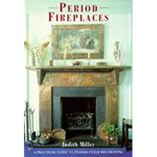 Period Companions - Fireplaces: A Practical Guide to Period-style Decorating