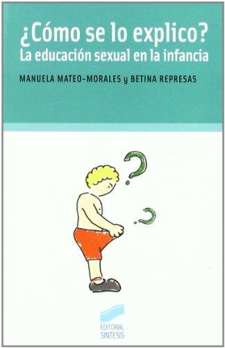 ¿Cómo se lo explico? (Niños, adolescentes, padres) por Manuela Mateo-Morales Vila