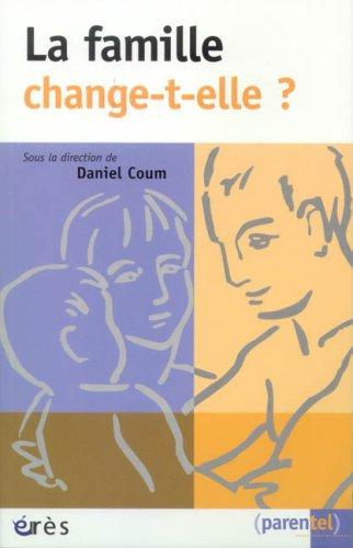 La famille change-t-elle ? par Daniel Coum, Collectif