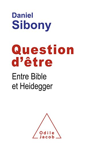 Question d'être: Entre Bible et Heidegger