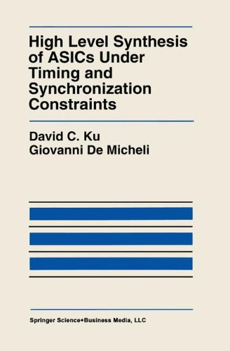 High Level Synthesis of ASICs under Timing and Synchronization Constraints (The Springer International Series in Engineering and Computer Science)