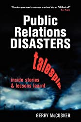 Public Relations Disasters: Inside Stories and Lessons Learnt