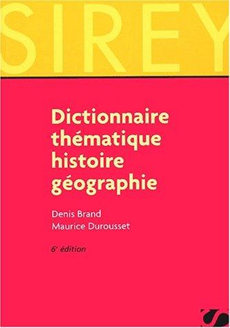 Dictionnaire thématique : Histoire - Géographie