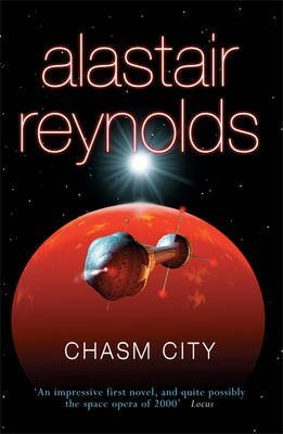 [Chasm City] (By: Alastair Reynolds) [published: December, 2008]