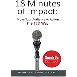 18 Minutes of Impact: Move Your Audience to Action the TED Way