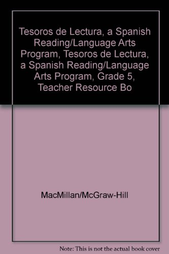 Tesoros de Lectura, a Spanish Reading/Language Arts Program, Grade 5, Teacher Resource Book (Elementary Reading Treasures) por McGraw-Hill Education