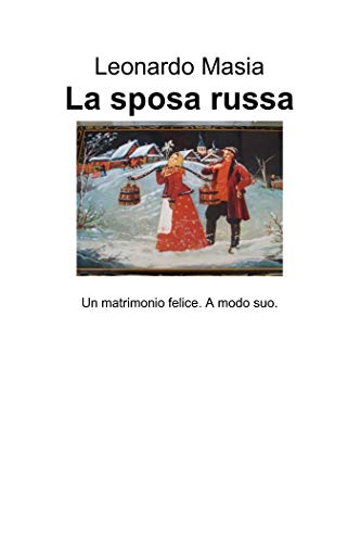 La sposa russa eBook  Masia Leonardo  Amazon.it  Kindle Store ad80d1720a3