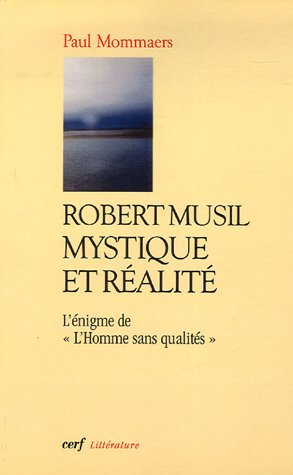 Robert Musil, mystique et réalité : L'énigme de