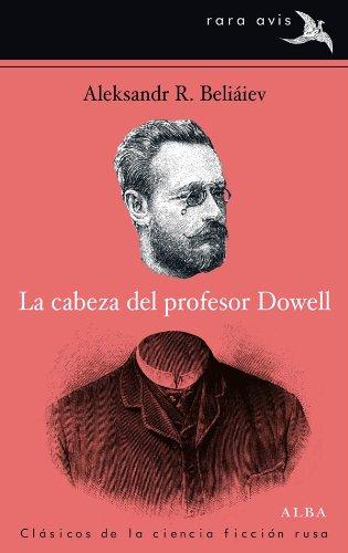 la-cabeza-del-profesor-dowell-rara-avis