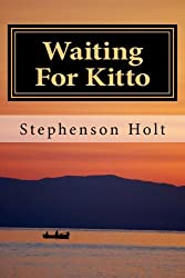 Waiting For Kitto: Romance and intrigue. Cornwall, the Greek Islands & France