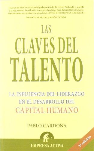 Las claves del talento (Narrativa empresarial) por Pablo Cardona Soriano