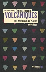 Volcaniques : Une anthologie du plaisir