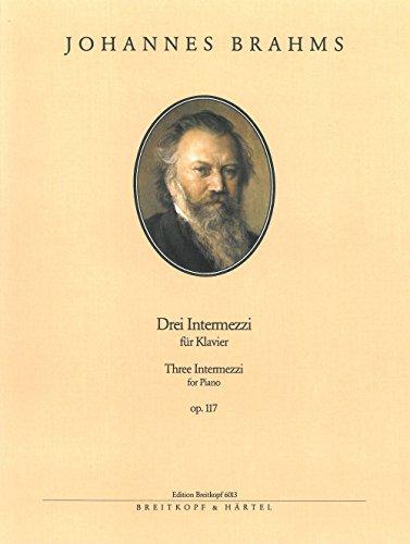 Drei Intermezzi Op. 117 Piano