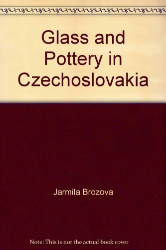 Glass and Pottery in Czechoslovakia