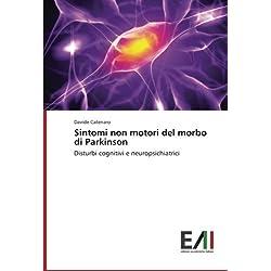 Sintomi non motori del morbo di Parkinson: Disturbi cognitivi e neuropsichiatrici