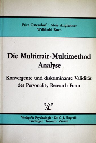 Die Multitrait-Multimethod Analyse: Konvergente and diskriminante Validierung der Personality Research Form