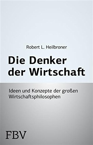 robert heilbroner the economic revolution Robert heilbroner was among the most renowned economic historians in the 20th century he is best known for his highly acclaimed 1953 work, the worldly philosophers, though his lesser known writings are equally enjoyable.