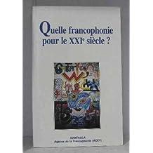 Quelle francophonie pour le XXIe siècle?