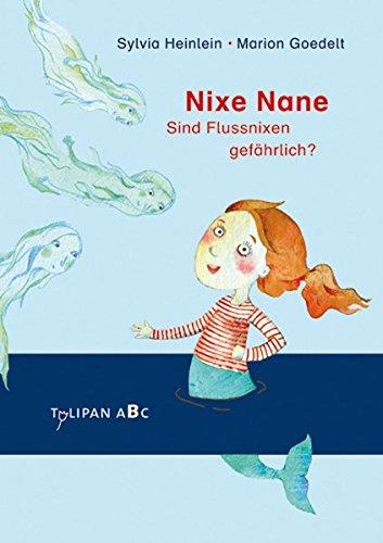 Preisvergleich Produktbild Nixe Nane – Sind Flussnixen gefährlich