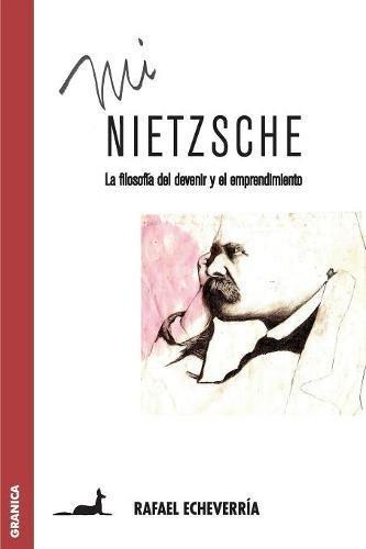 Mi Nietzsche: La filosofía del devenir y el emprendimiento