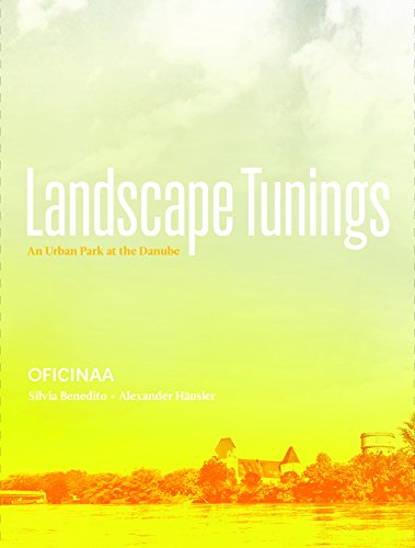 Landscape Tunings: An Urban Park at the Danube