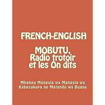 MOBUTU, Radio trotoir et les On dits, (ENGLISH AND FRENCH.): N/A