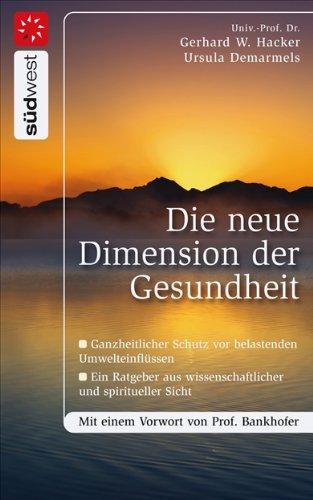 Die neue Dimension der Gesundheit: Ganzheitlicher Schutz vor belastenden Umwelteinflüssen - Ein Ratgeber aus wissenschaftlicher und spiritueller Sicht